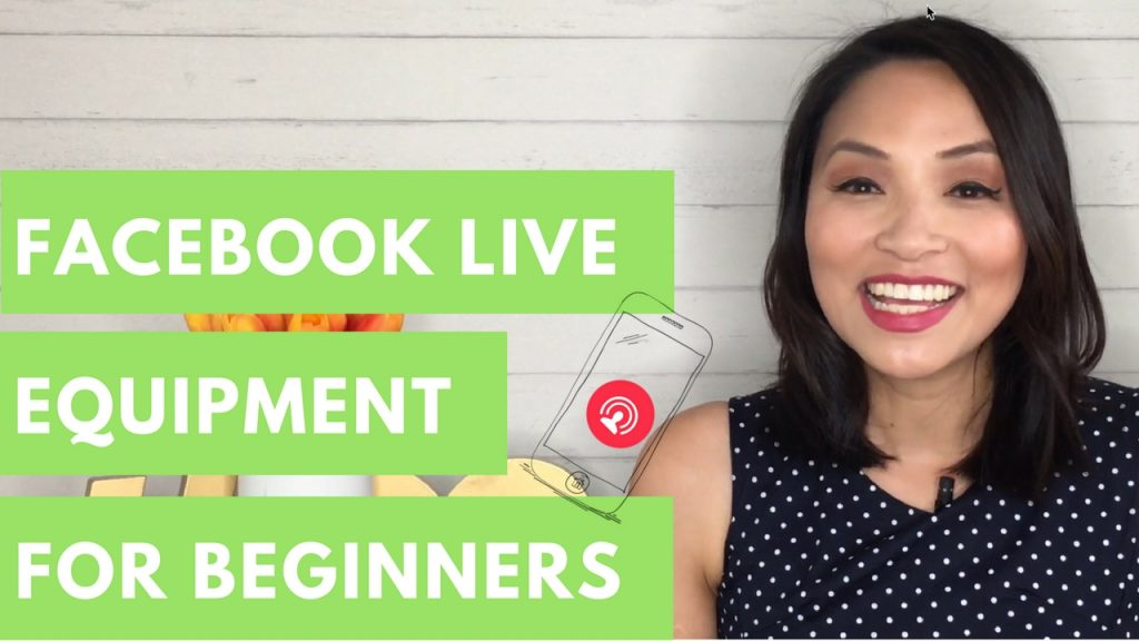 Facebook Live Equipment for Beginners